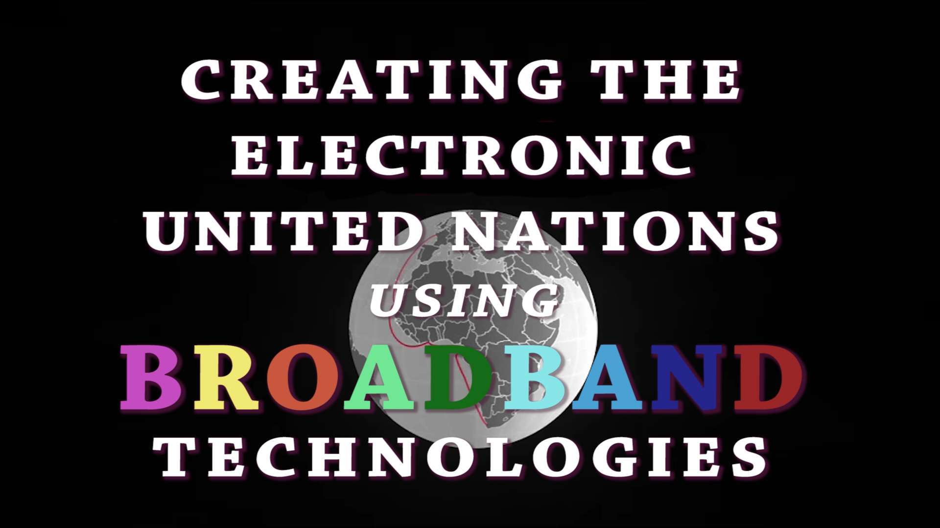 Creating the Electronic United Nations Using Broadband Technologies