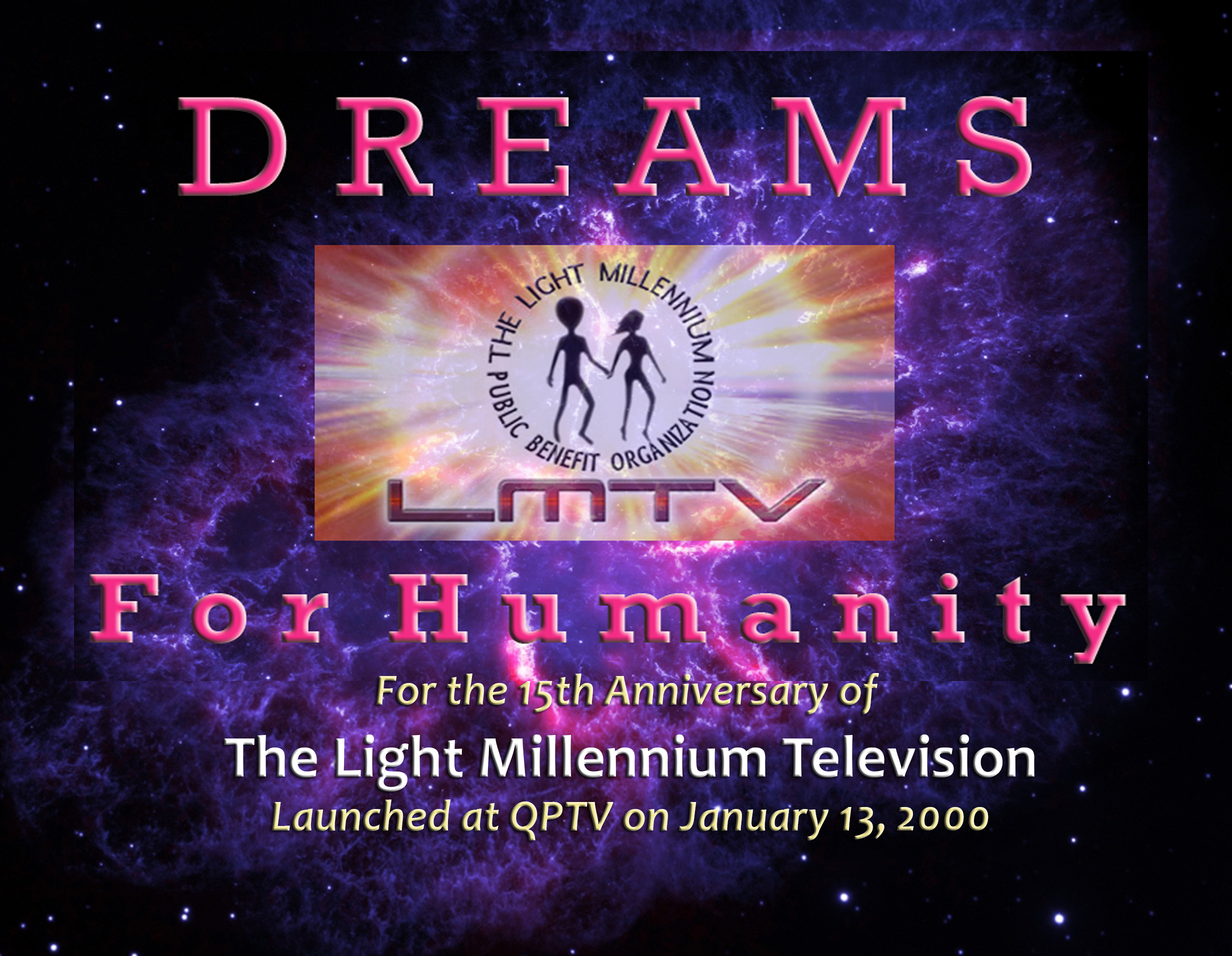 DREAMS FOR HUMANITY - Part 2/2 15th Anniversary of the Light Millennium TV - LMTV